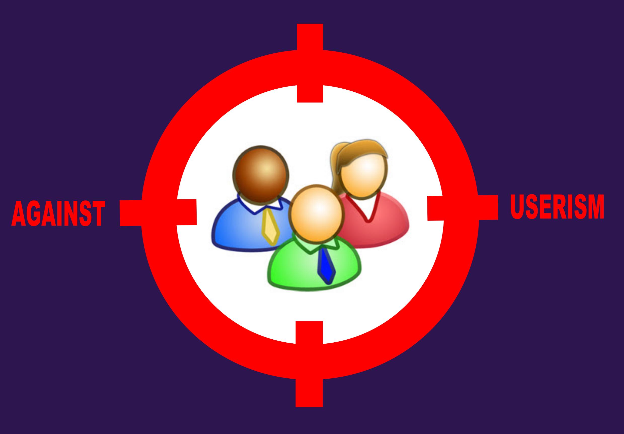 Against Userism